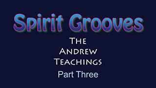 The Andrew Teachings Part-3